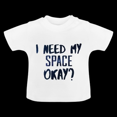 Need my Space Weltall Galaxis Muster Geschenk Idee - Baby T-Shirt