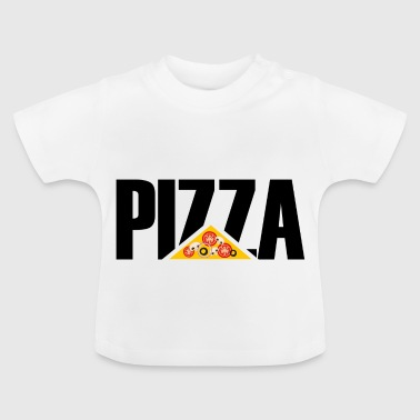 Pizza - pizza - Pizza - Baby-T-shirt