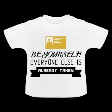 BE YOURSELF - Baby T-Shirt