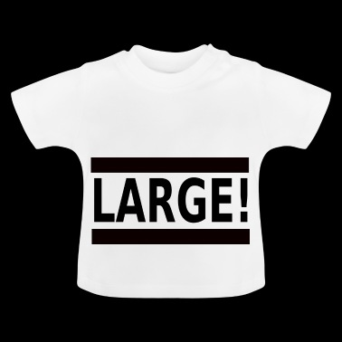 large - Baby T-Shirt