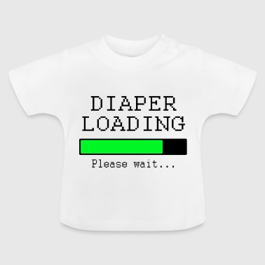 Diaper Loading Please Wait Diaper Baby Toddler - Baby T-Shirt