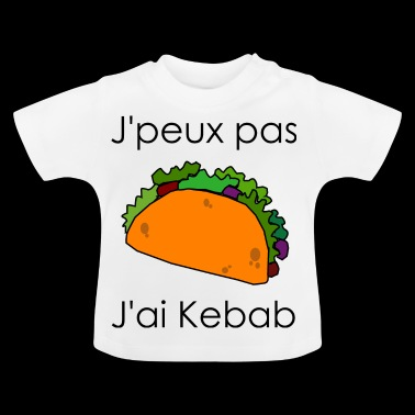 I can not I have kebab - Baby T-Shirt