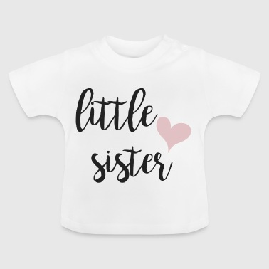 Little sister - Baby T-Shirt