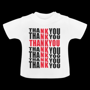 Thank God - Thank You - Baby T-Shirt