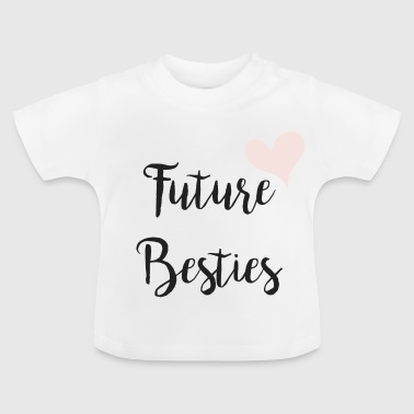 future besties - Baby T-Shirt