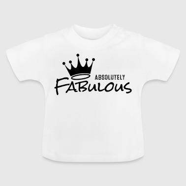 Absolutely Fabulous - Baby T-Shirt