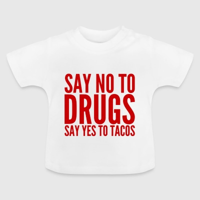 Say no to drugs - Baby T-Shirt