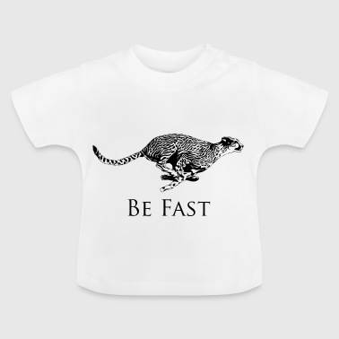 Sei schnell! Black-Design - Baby T-Shirt
