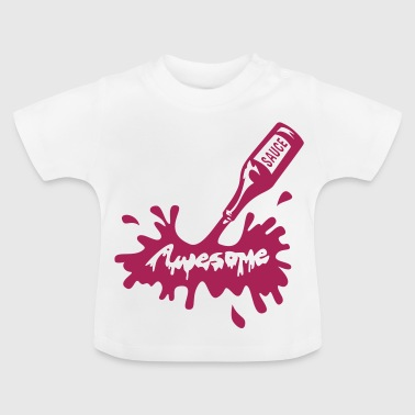 Awesome Sauce - Baby T-Shirt