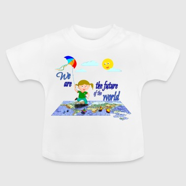 We are the future of the world - By FEDVAL - Baby T-Shirt