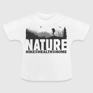 Nature Hike Health Home - Baby T-Shirt