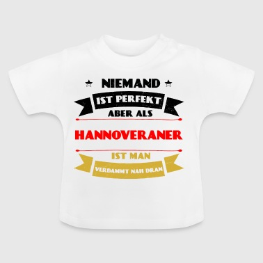 Perfect Hannoverian - Hannover Germany DE - Baby T-Shirt