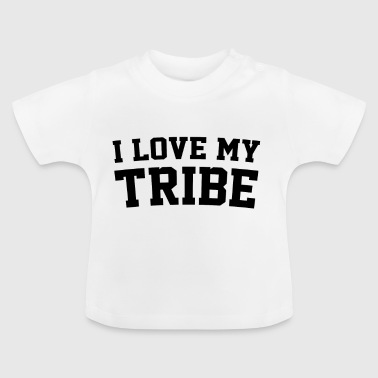 I Love My Tribe - Family Reunion - Baby T-Shirt