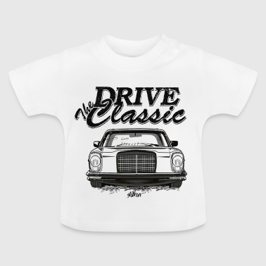 W114 drive the classic - Baby T-Shirt
