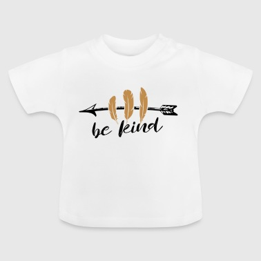 be kind gift - Baby T-Shirt