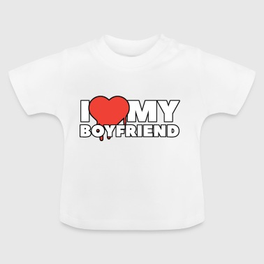 i love my boyfriend - Baby T-Shirt