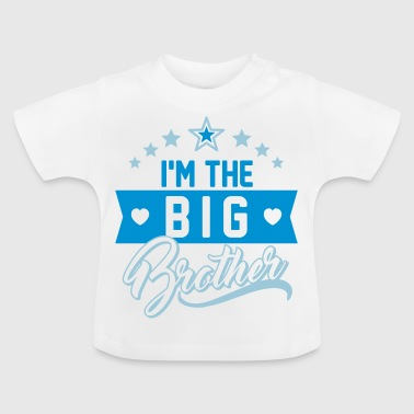 I'm the big Brother - I am big brother - Baby T-Shirt
