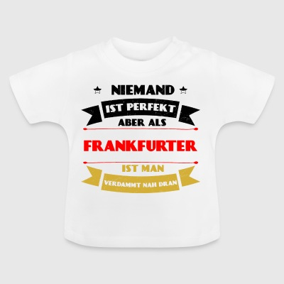 Perfect Frankfurt - Frankfurt Germany DE - Baby T-Shirt