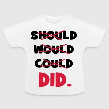should could did - Baby T-Shirt