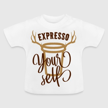 Expresso your self - coffee - coffee - Baby T-Shirt