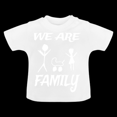 We Are Family - Baby T-shirt