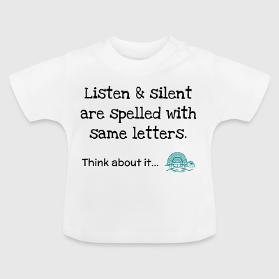 Listen and Silent - Baby T-Shirt