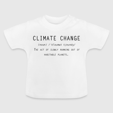 Climate change definition - Baby T-Shirt