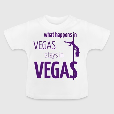 what happens in vegas... - Baby T-Shirt