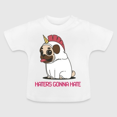 HATERS GONNA HATE UNICORN - Baby T-Shirt