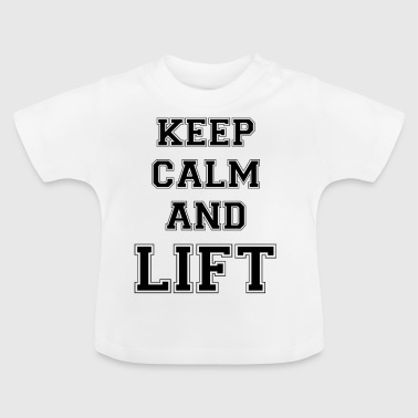 KEEP CALM AND LIFT - Black Edition - Baby T-shirt