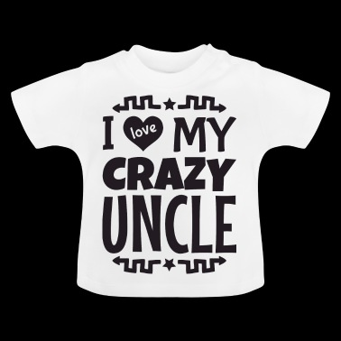 I love my crazy uncle godfather - Baby T-Shirt