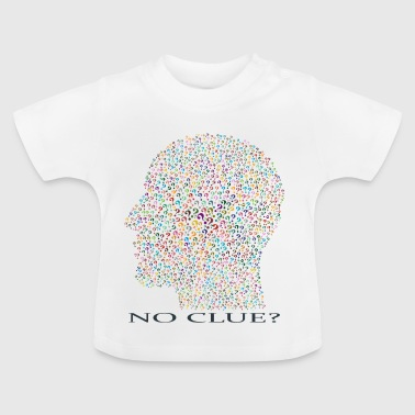 ni idea - Camiseta bebé
