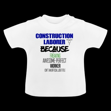 Construction laborer - Baby T-Shirt