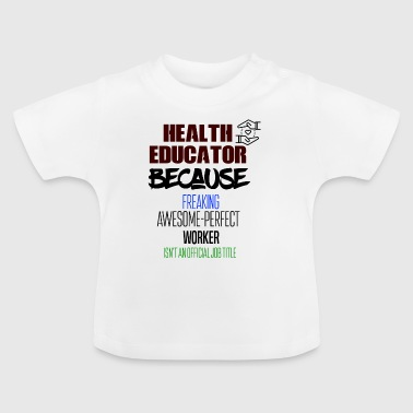 Health educator - Baby T-Shirt