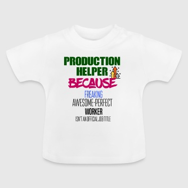 Production helper - Baby T-Shirt