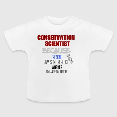 Conservation Scientist - Baby T-Shirt