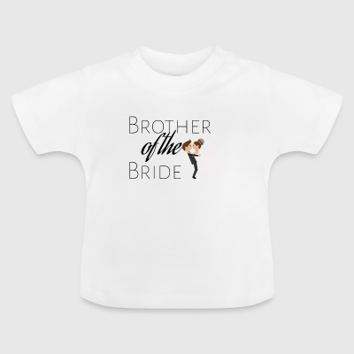 Brother of the bride - Baby T-Shirt