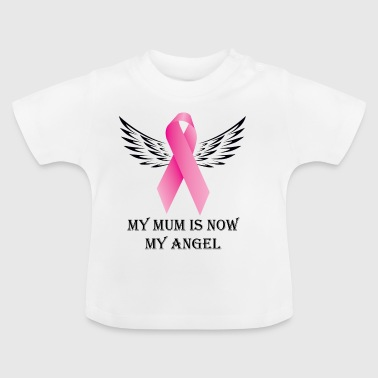 My Mum is now My Angel - Baby T-Shirt