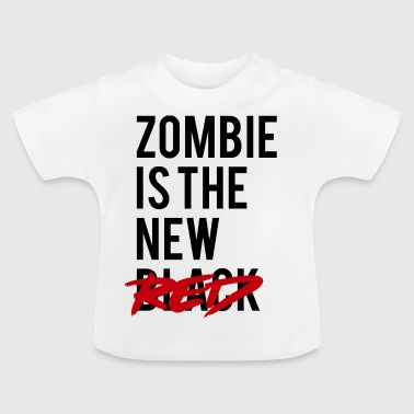 Zombie: Zombie Is The New Red - Baby T-Shirt