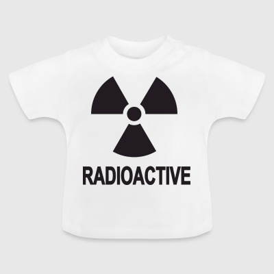 Sicherheit radioaktive - Baby T-Shirt