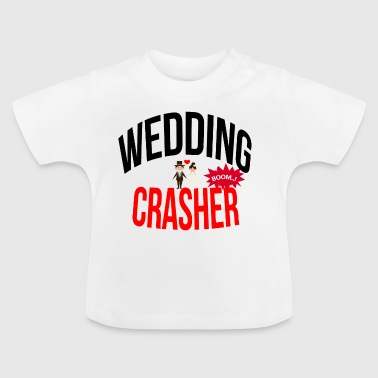 Wedding crasher - Baby-T-skjorte