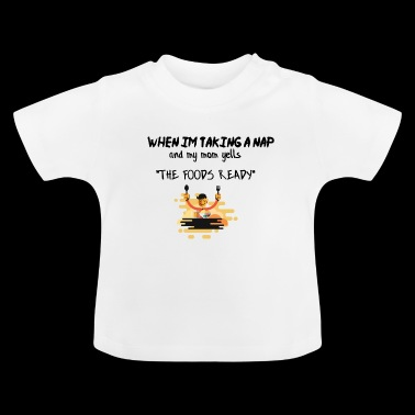 The food is ready - Baby T-Shirt