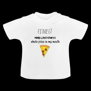 Fitness? - Baby T-shirt