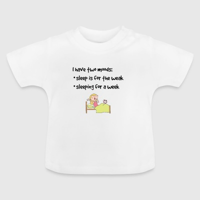 I have two moods - Baby T-Shirt