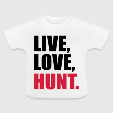 to hunt - Baby T-Shirt