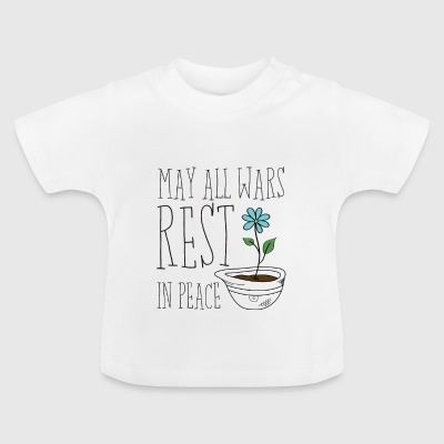 May All Wars Rest In Peace - Baby T-Shirt