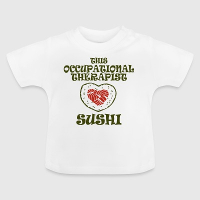denna arbetsterapeut sushi - Baby-T-shirt
