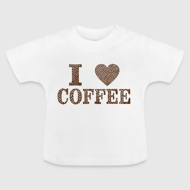 I Love Coffe - Baby T-Shirt