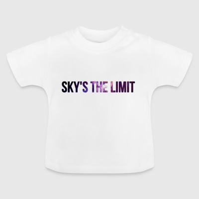 Sky is the limit - Baby T-Shirt