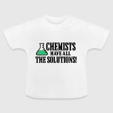 chemists have all the solutions - Baby T-Shirt